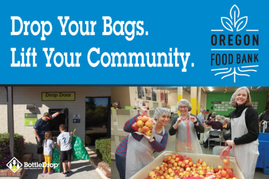 Drop Your Bags. Lift Your Community. Oregon Food Bank and BottleDrop.