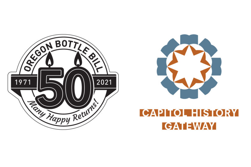Two logos: on the left is our Oregon Bottle Bill 50th anniversary logo, and on the right is the Oregon Capitol History Gateway logo